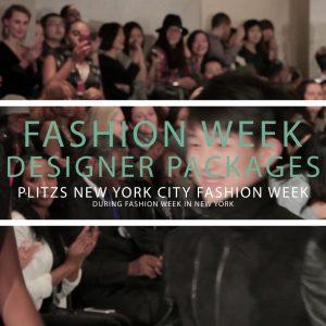 1ST DEPOSIT PLITZS NEW YORK CITY FASHION WEEK - DESIGNER PACKAGES