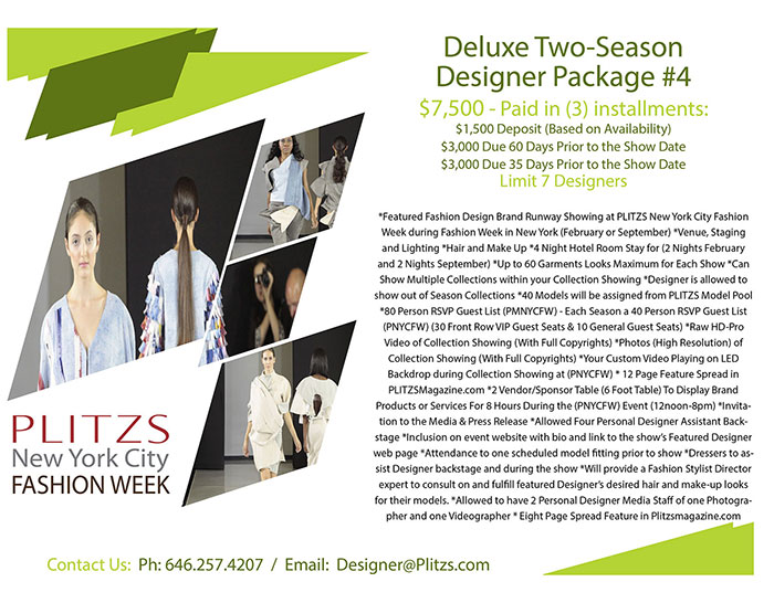 1st deposit pnycfw designer package #4 $1500 1ST DEPOSIT – PLITZS NEW YORK CITY FASHION WEEK – DESIGNER PACKAGE #4 PNYCFW MEDIA KIT DELUXE DESINER PACKAGE4B2 1